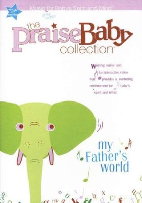 Praise Baby DVD - My Fathers World
